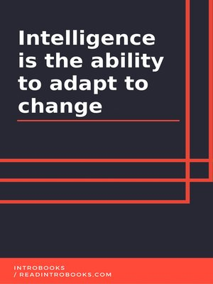 cover image of Intelligence Is the Ability to Adapt to Change